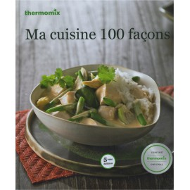 """LIVRE """"Ma cuisine 100 façons"""""""