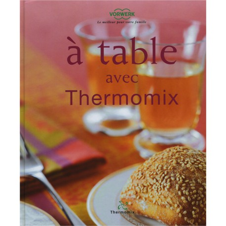 livre table avec thermomix mondial shop agm diffusion france sas. Black Bedroom Furniture Sets. Home Design Ideas
